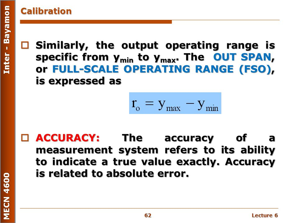 Calibration Similarly, the output operating range is specific from ymin to ymax. The OUT SPAN, or FULL-SCALE OPERATING RANGE (FSO), is expressed as.