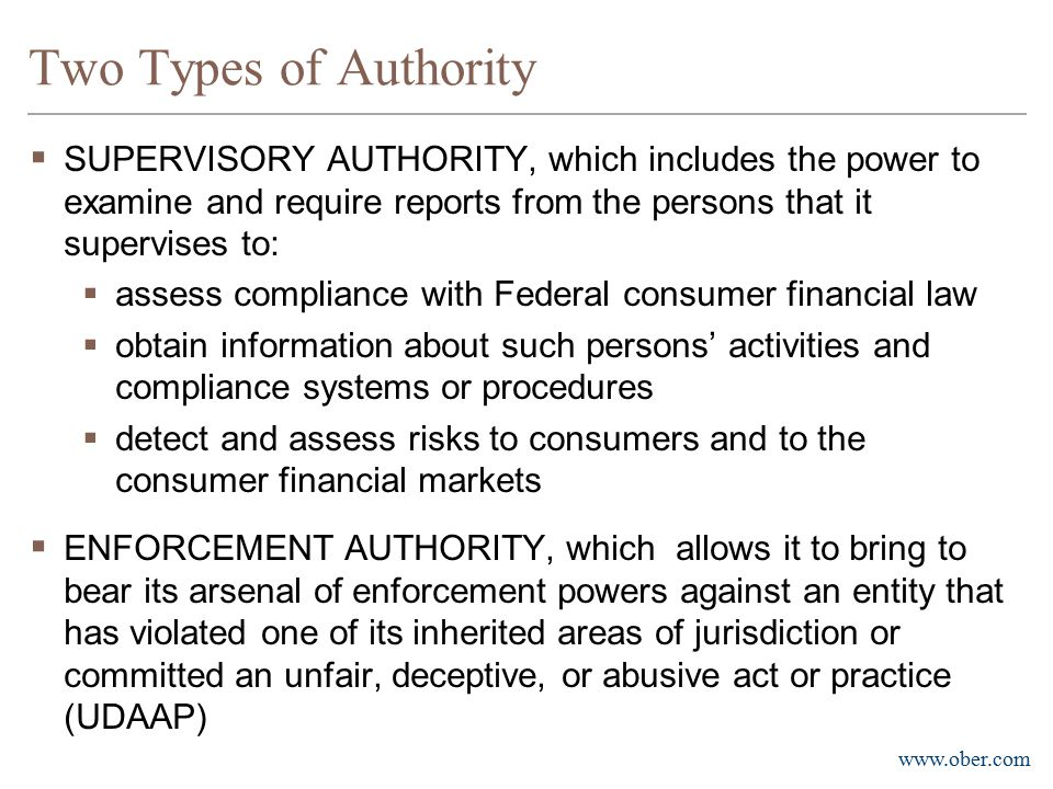 Two Types of Authority SUPERVISORY AUTHORITY, which includes the power to examine and require reports from the persons that it supervises to: