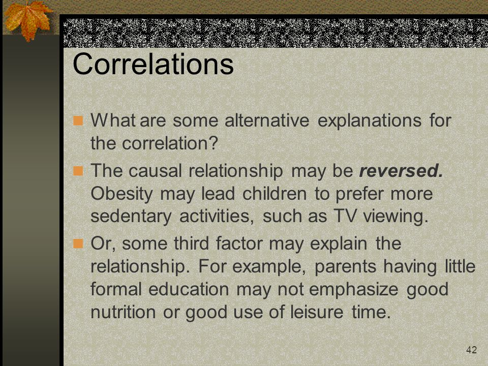 Correlations What are some alternative explanations for the correlation
