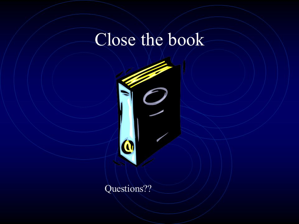 Close the book Questions