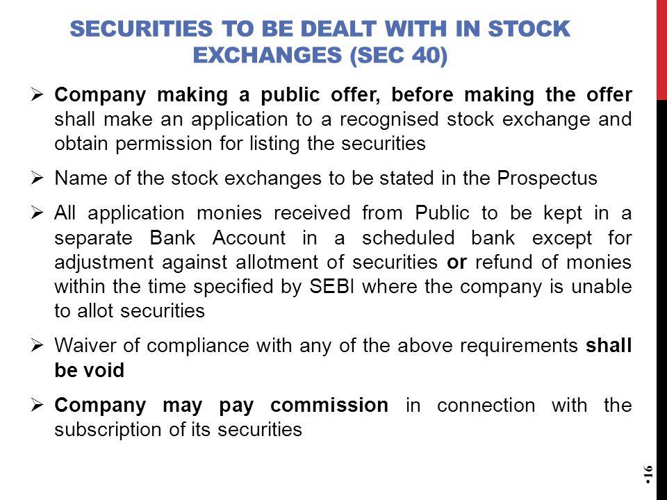Securities to be dealt with in stock exchanges (Sec 40)