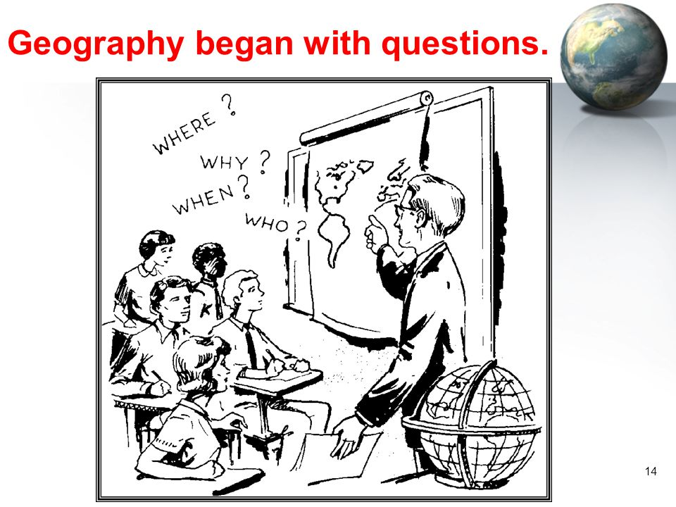 Geography began with questions.