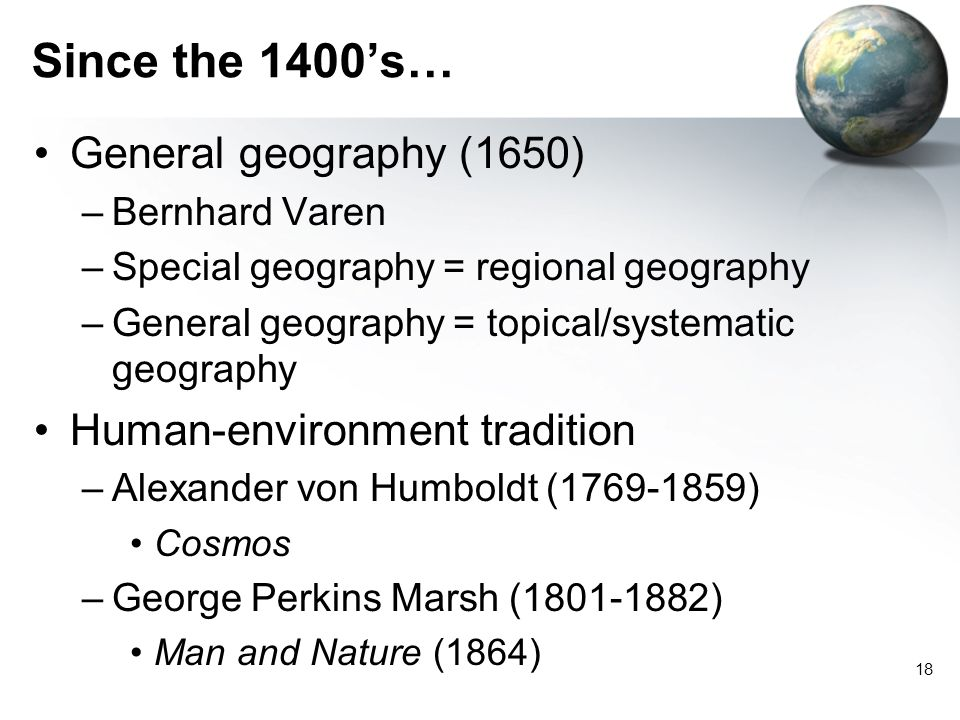 Since the 1400's… General geography (1650) Human-environment tradition