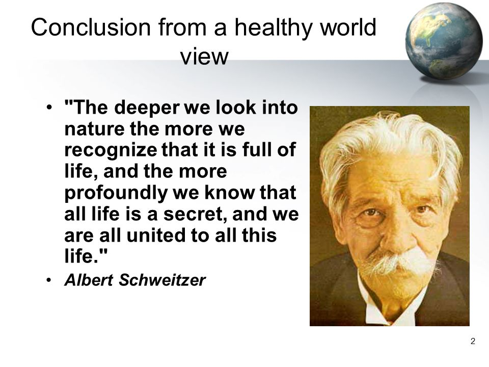 Conclusion from a healthy world view