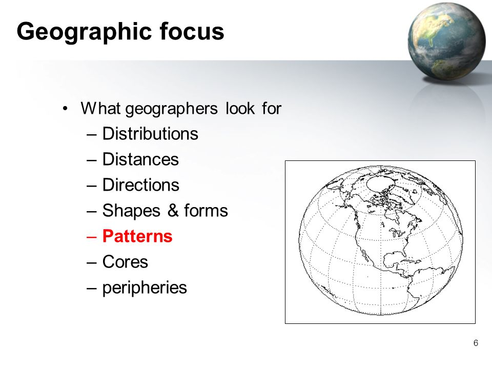 Geographic focus Distributions Distances Directions Shapes & forms