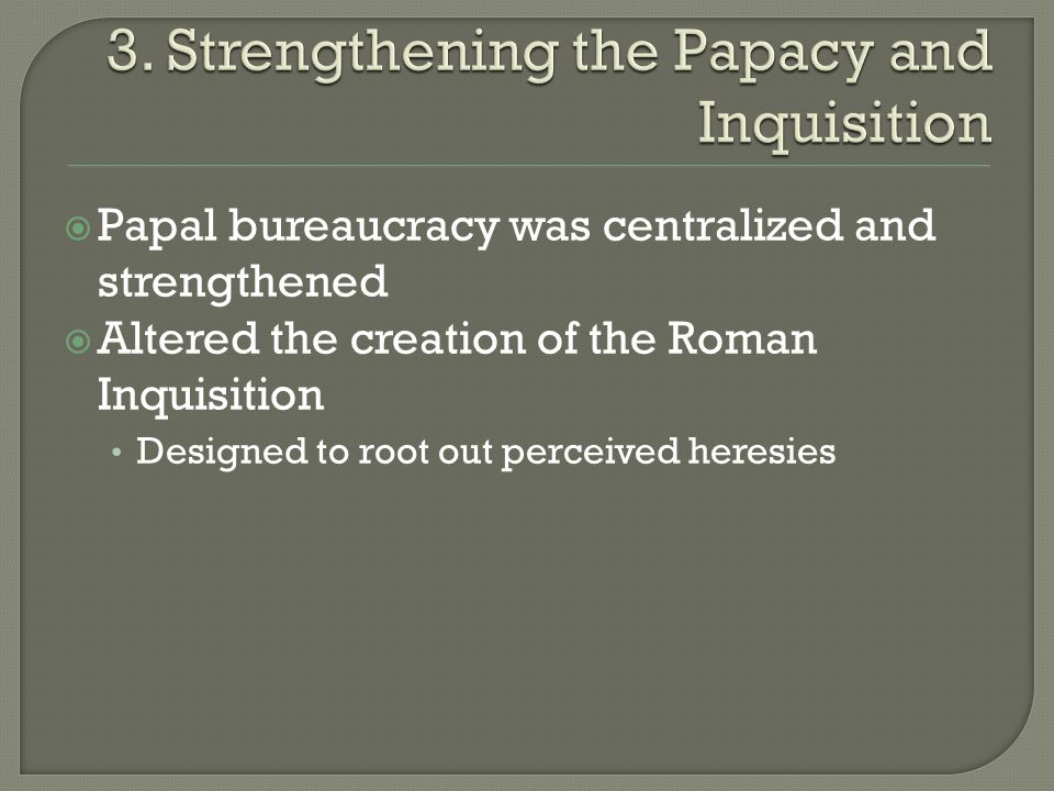 3. Strengthening the Papacy and Inquisition
