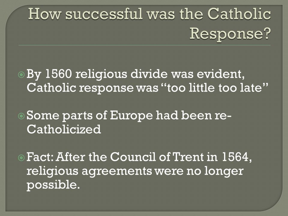 How successful was the Catholic Response