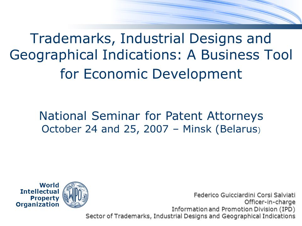 Trademarks, Industrial Designs and Geographical Indications: A Business Tool for Economic Development