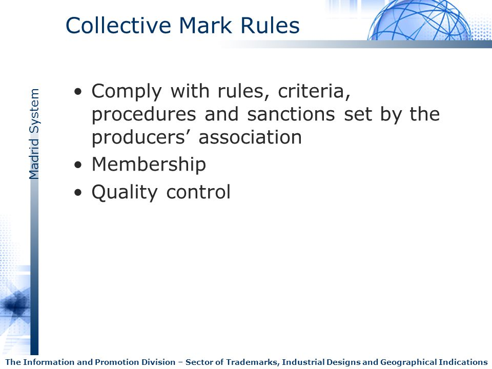 Collective Mark Rules Comply with rules, criteria, procedures and sanctions set by the producers' association.