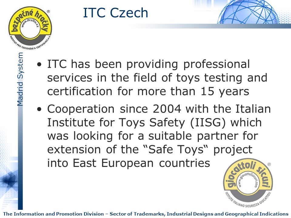 ITC Czech ITC has been providing professional services in the field of toys testing and certification for more than 15 years.