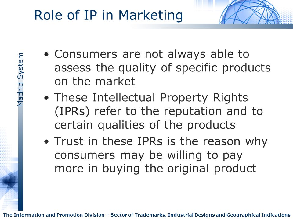 Role of IP in Marketing Consumers are not always able to assess the quality of specific products on the market.