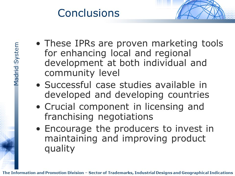 Conclusions These IPRs are proven marketing tools for enhancing local and regional development at both individual and community level.