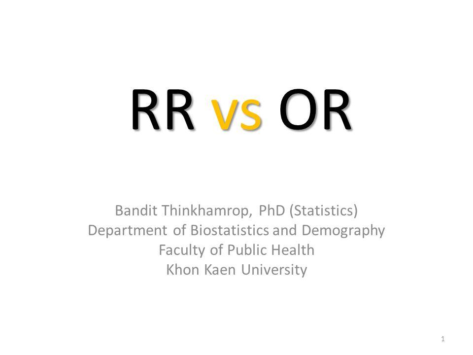 RR vs OR Bandit Thinkhamrop, PhD (Statistics)