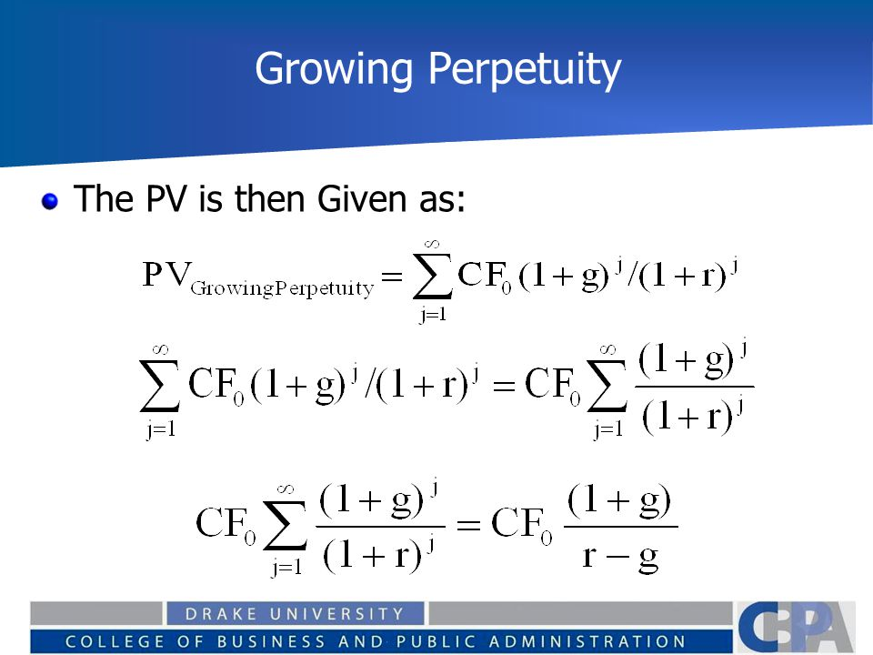 Growing Perpetuity The PV is then Given as: