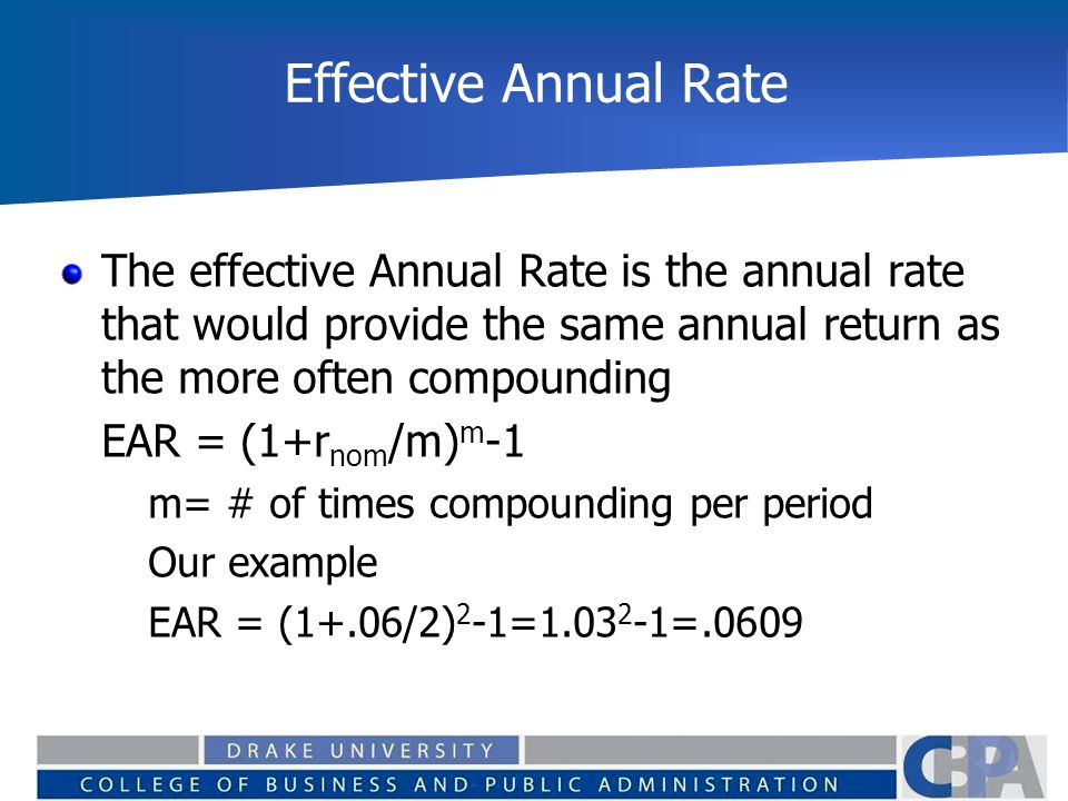 Effective Annual Rate The effective Annual Rate is the annual rate that would provide the same annual return as the more often compounding.