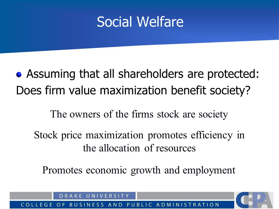 Social Welfare Assuming that all shareholders are protected: