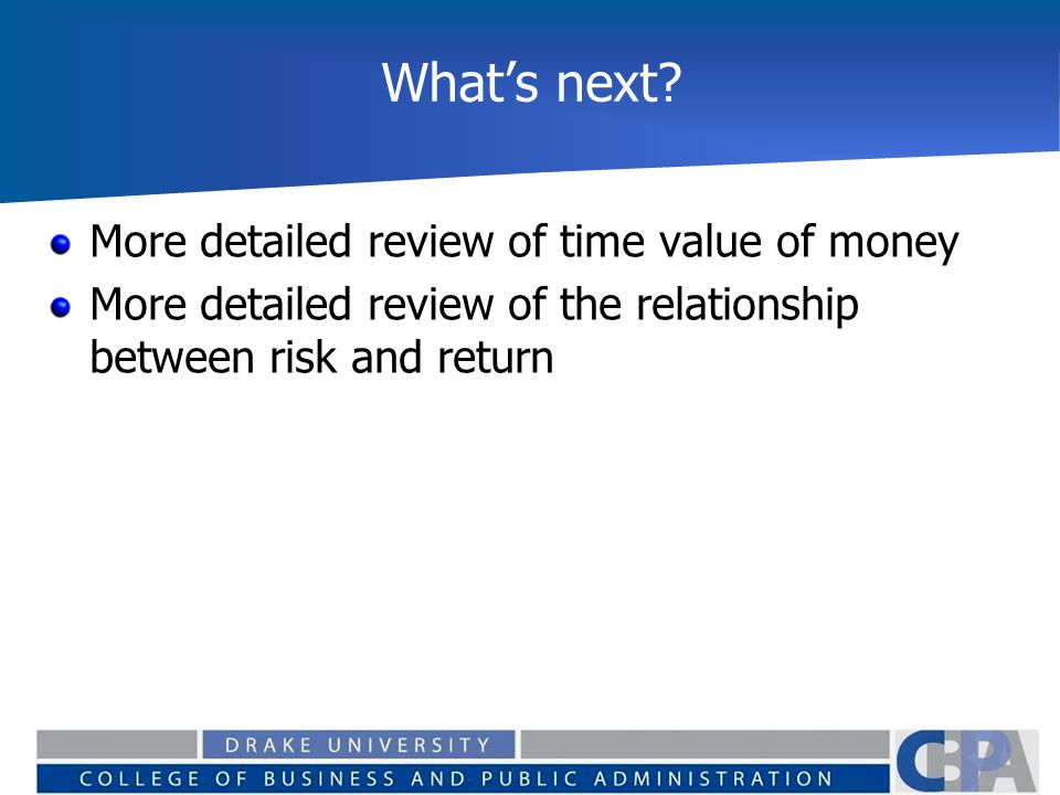 What's next More detailed review of time value of money