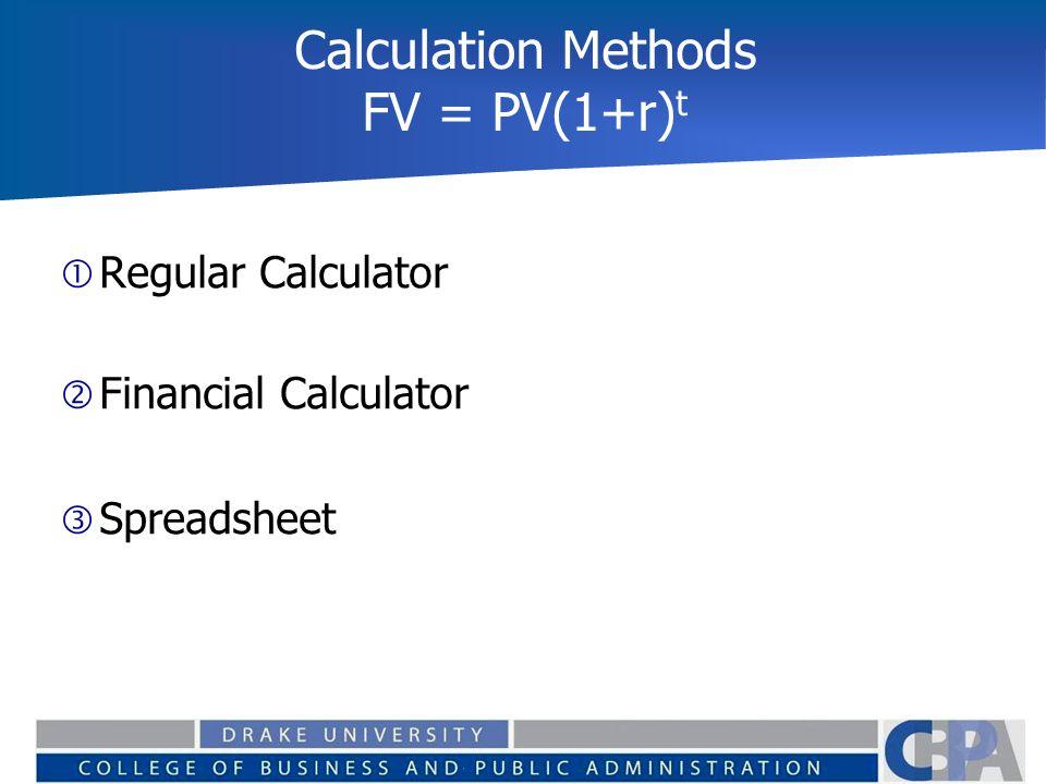 Calculation Methods FV = PV(1+r)t