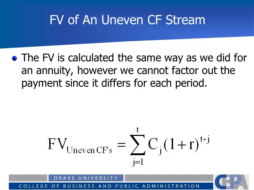 FV of An Uneven CF Stream
