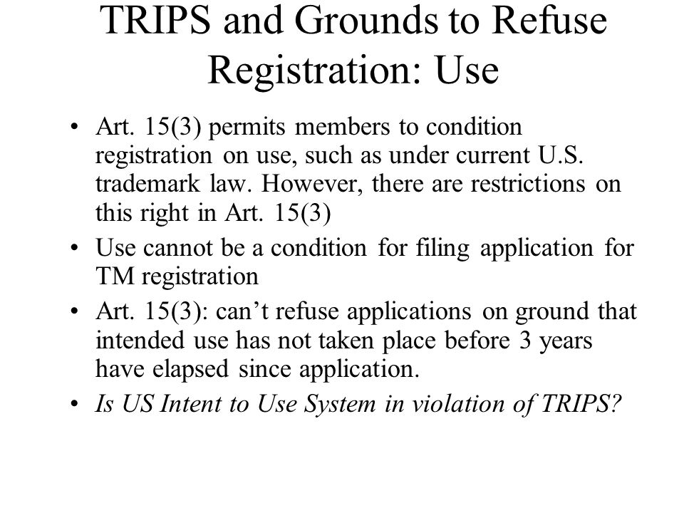 TRIPS and Grounds to Refuse Registration: Use