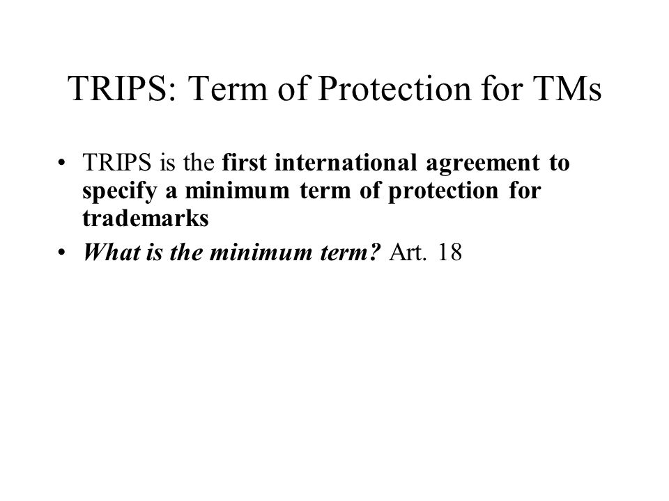 TRIPS: Term of Protection for TMs