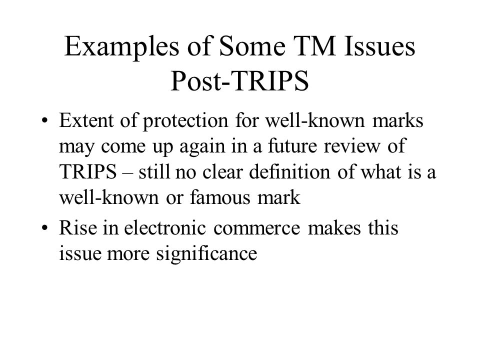 Examples of Some TM Issues Post-TRIPS
