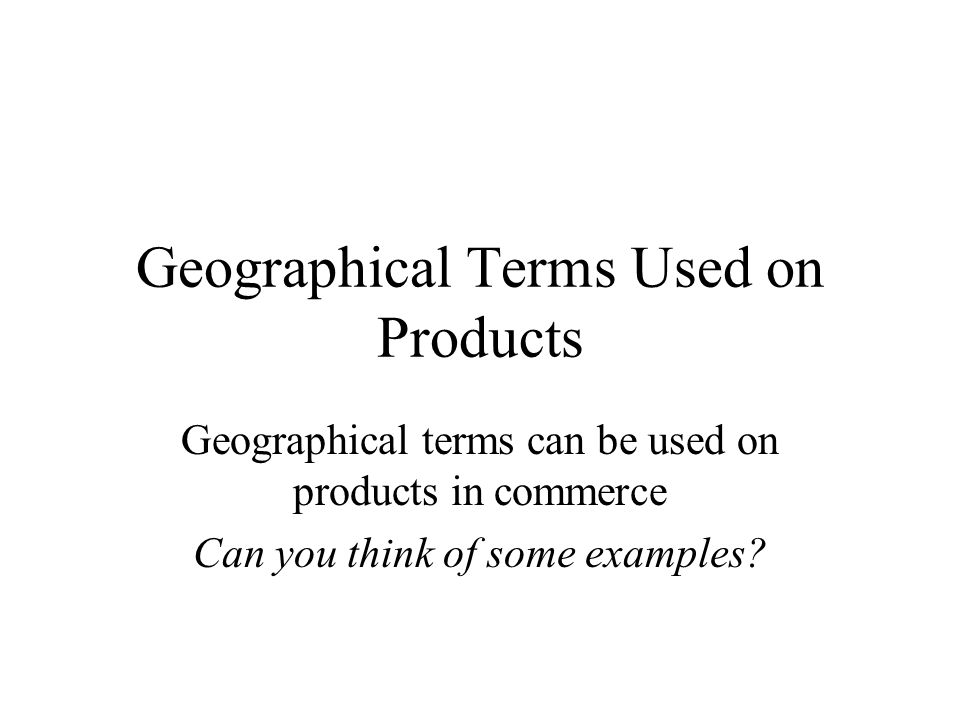 Geographical Terms Used on Products