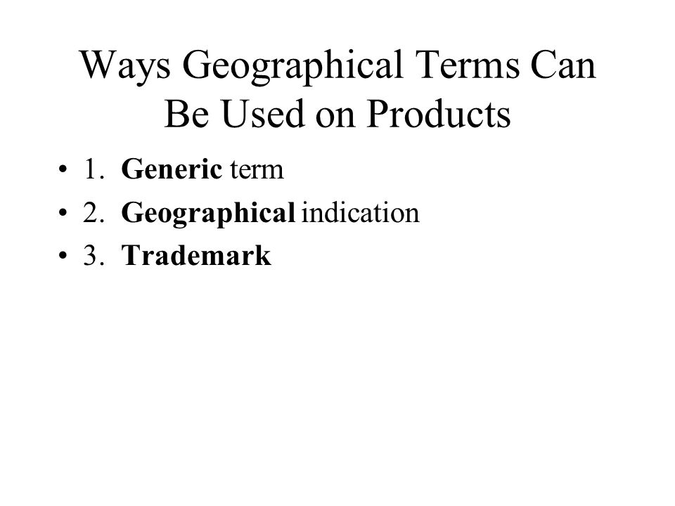 Ways Geographical Terms Can Be Used on Products