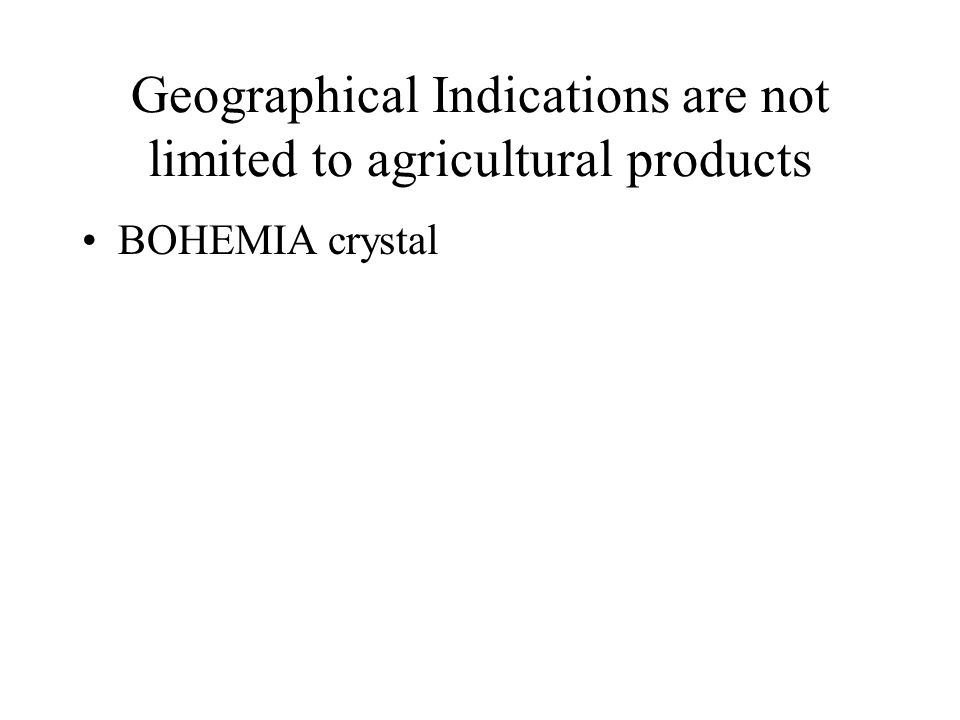Geographical Indications are not limited to agricultural products
