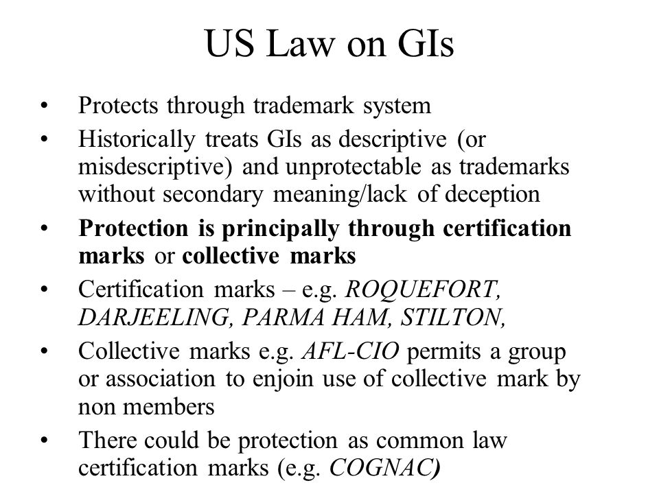 US Law on GIs Protects through trademark system