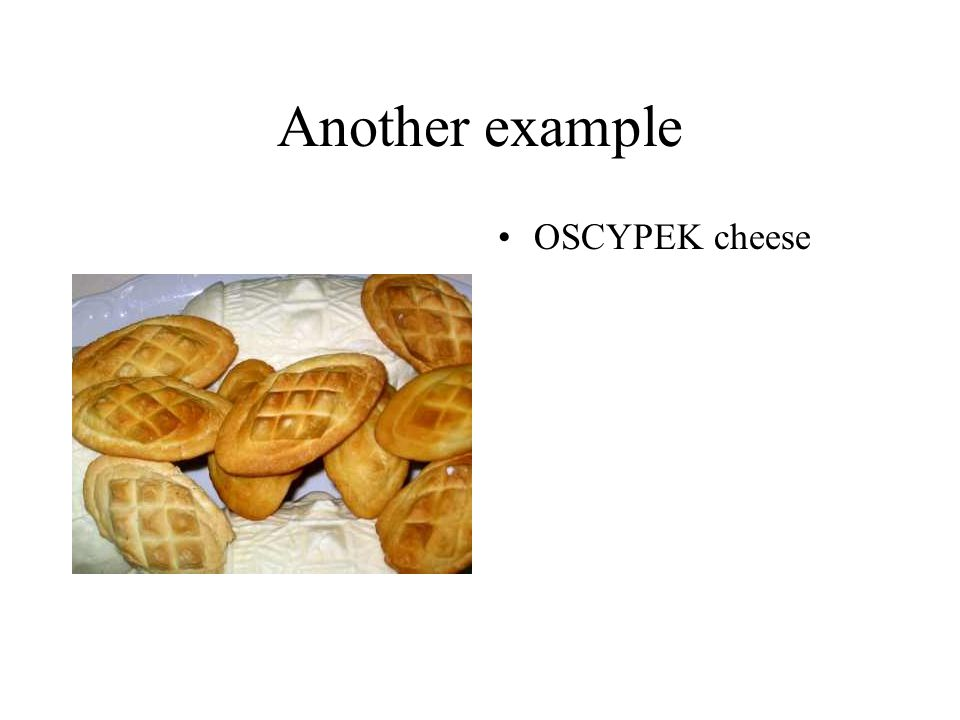 Another example OSCYPEK cheese