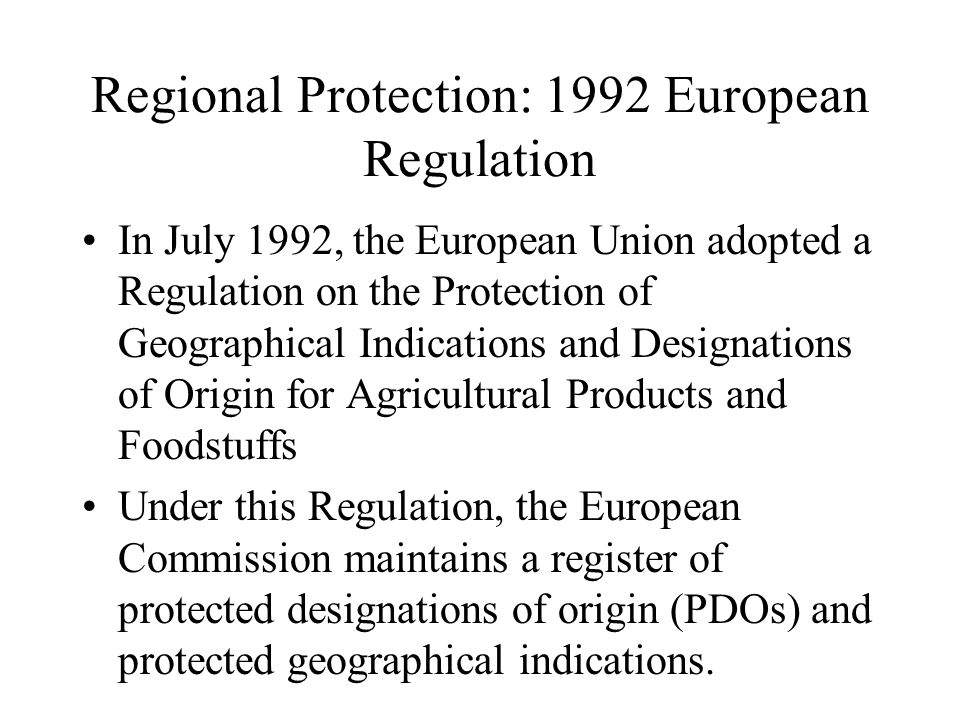 Regional Protection: 1992 European Regulation