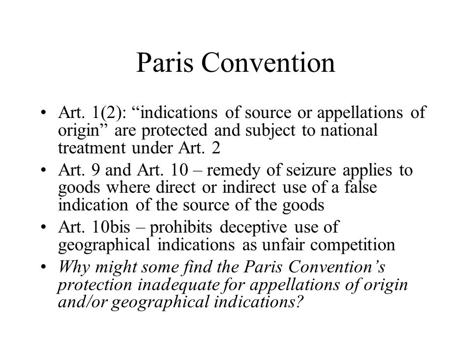 Paris Convention Art. 1(2): indications of source or appellations of origin are protected and subject to national treatment under Art. 2.