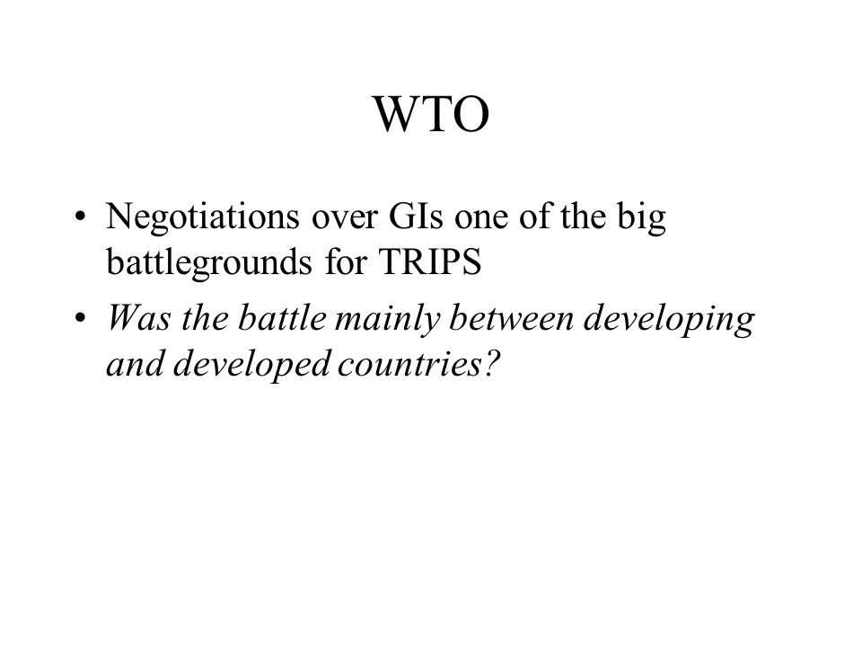 WTO Negotiations over GIs one of the big battlegrounds for TRIPS