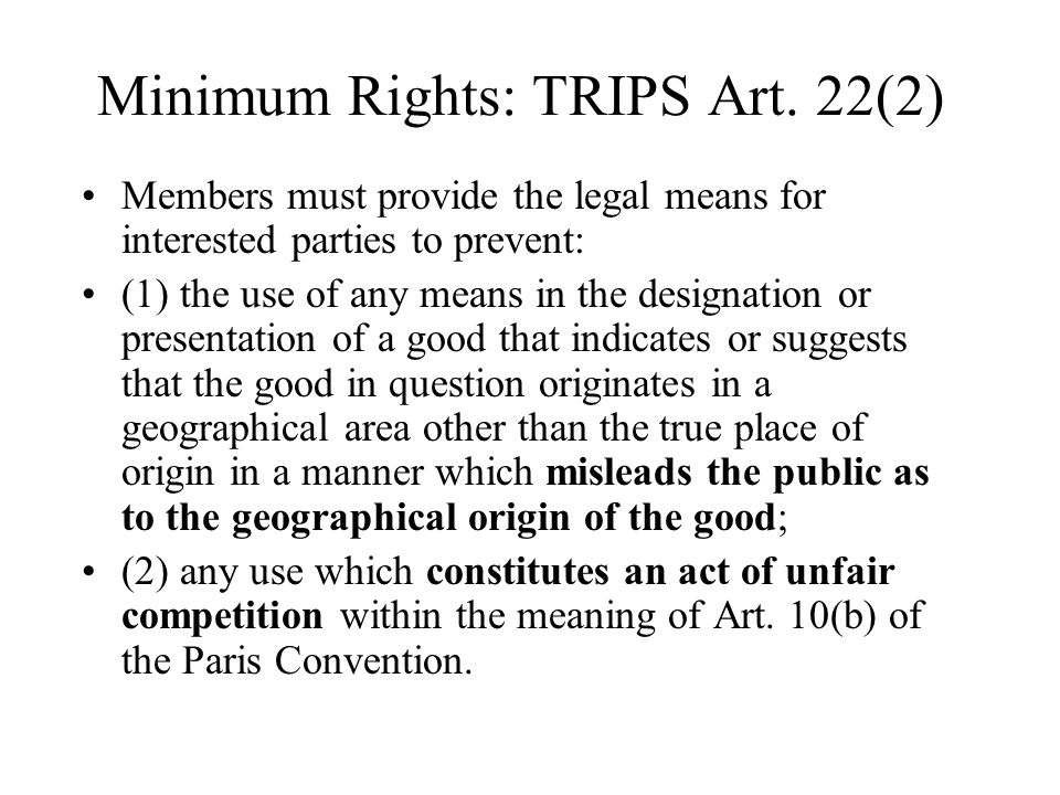 Minimum Rights: TRIPS Art. 22(2)