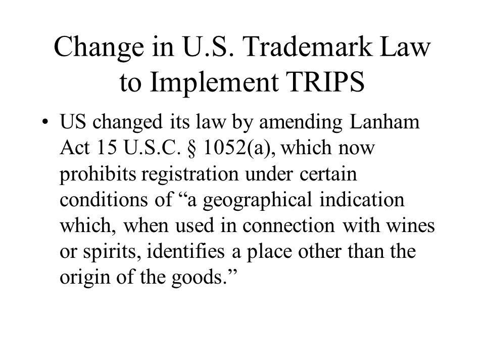 Change in U.S. Trademark Law to Implement TRIPS