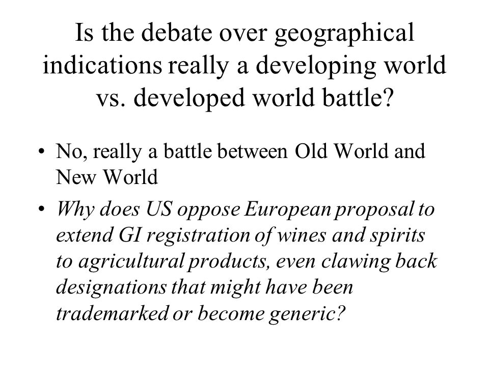 Is the debate over geographical indications really a developing world vs. developed world battle