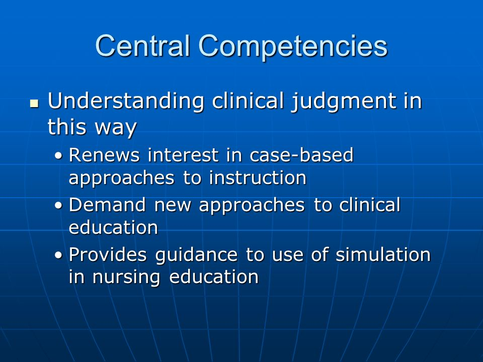 Central Competencies Understanding clinical judgment in this way