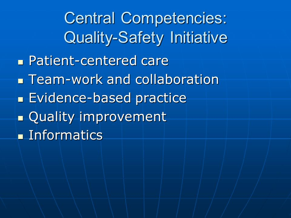Central Competencies: Quality-Safety Initiative