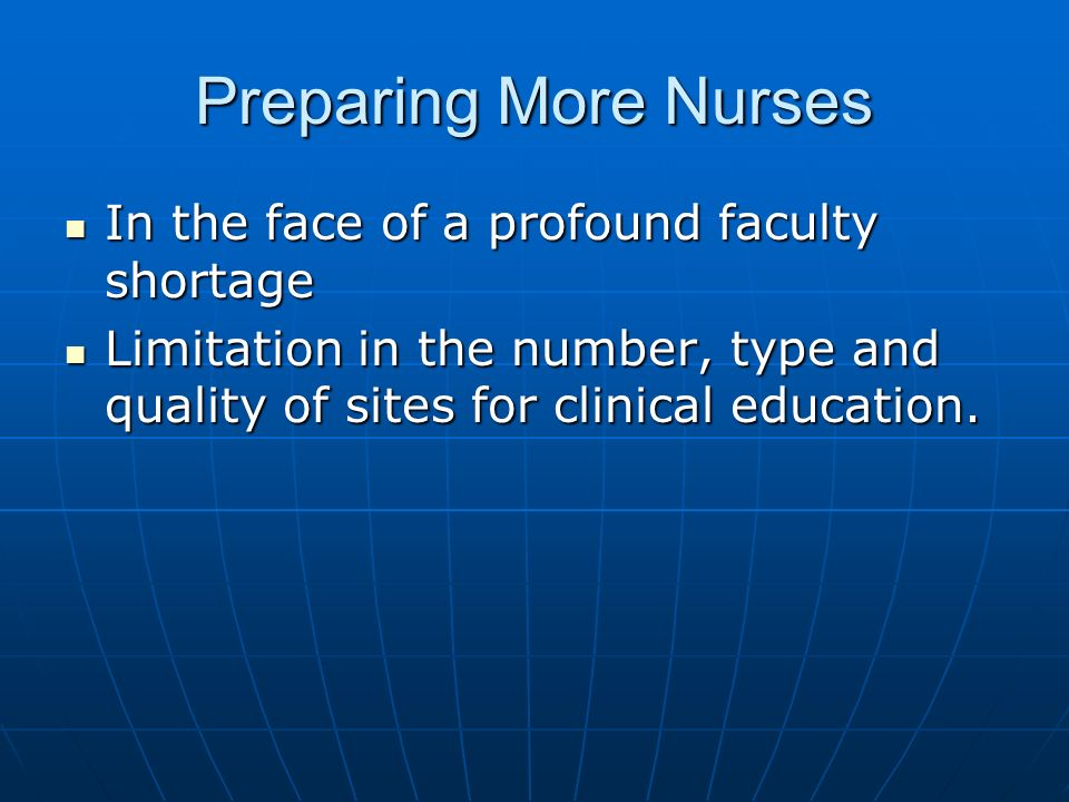 Preparing More Nurses In the face of a profound faculty shortage