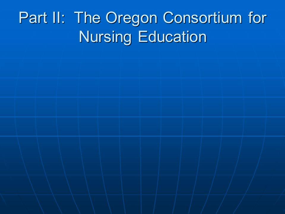 Part II: The Oregon Consortium for Nursing Education