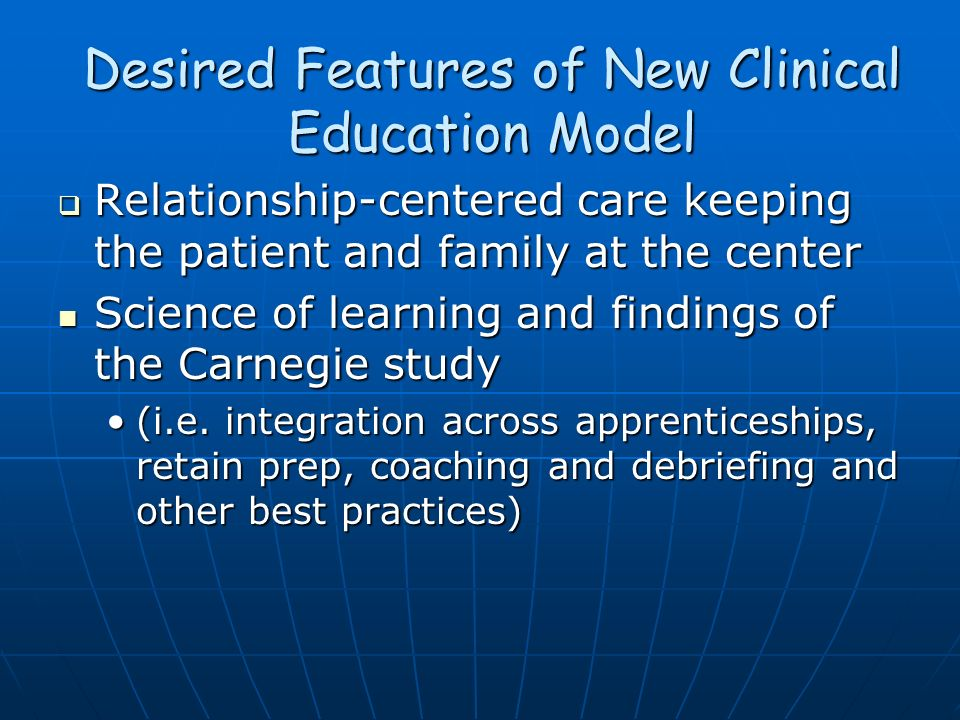 Desired Features of New Clinical Education Model