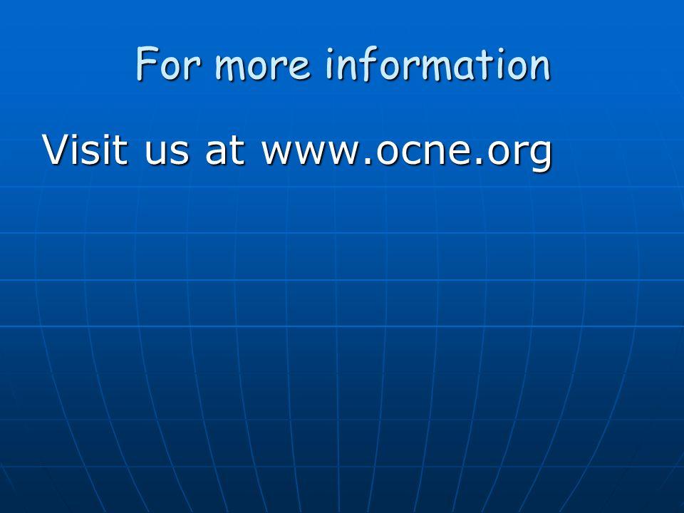 For more information Visit us at www.ocne.org