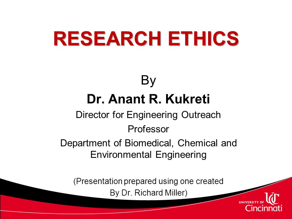 RESEARCH ETHICS By Dr. Anant R. Kukreti