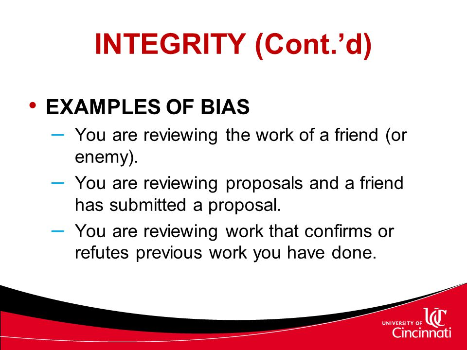INTEGRITY (Cont.'d) EXAMPLES OF BIAS