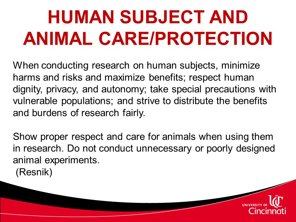 HUMAN SUBJECT AND ANIMAL CARE/PROTECTION
