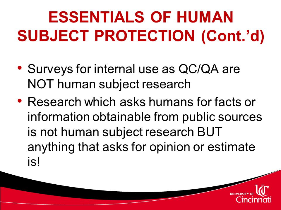 ESSENTIALS OF HUMAN SUBJECT PROTECTION (Cont.'d)