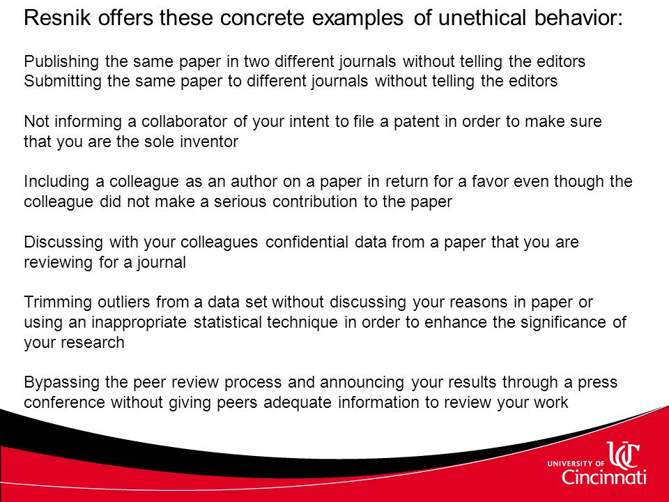 Resnik offers these concrete examples of unethical behavior: