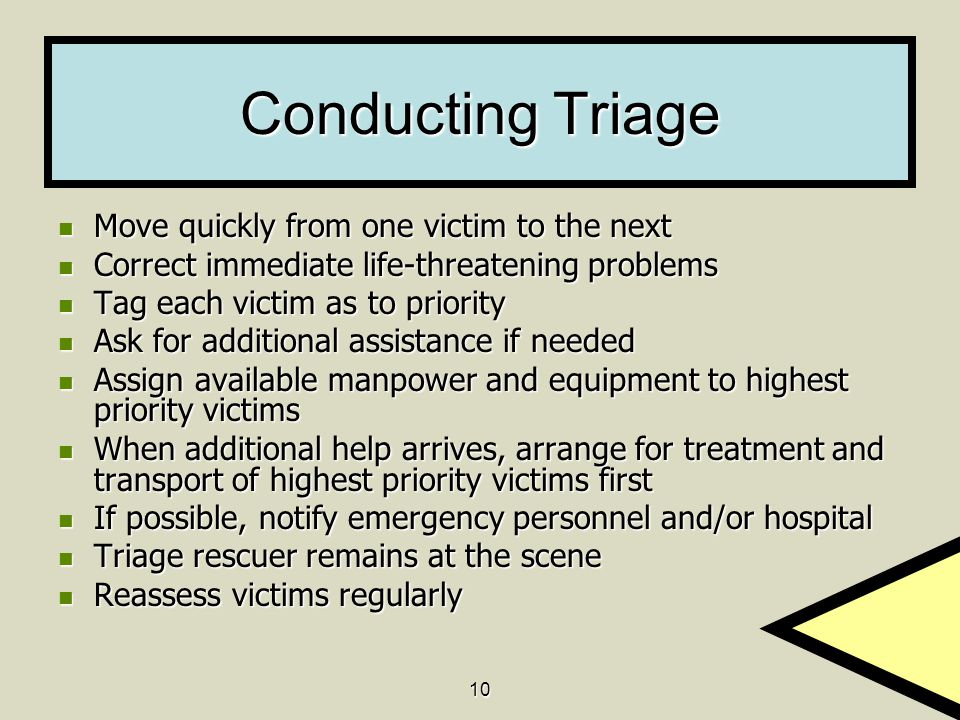 Conducting Triage Move quickly from one victim to the next
