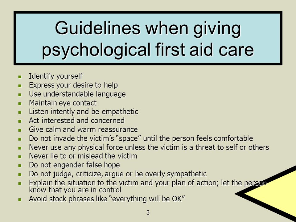 Guidelines when giving psychological first aid care